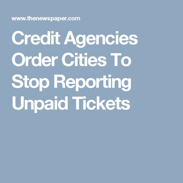 Credit Agencies Order Cities To Stop Reporting Unpaid Tickets