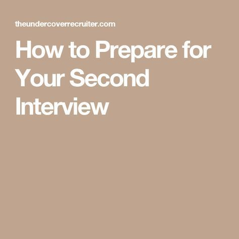 How to Prepare for Your Second Interview