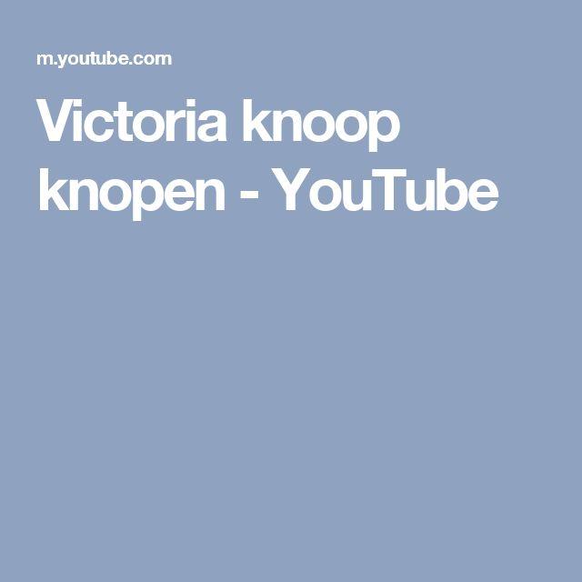 Victoria knoop knopen - YouTube