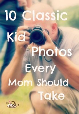 Every mom needs to take these classic photos of their kids.