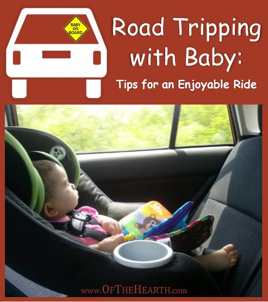 Road Tripping With Baby Tips For An Enjoyable Ride
