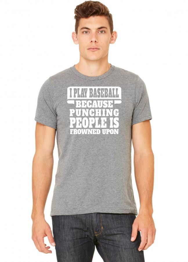 i play baseball because punching people is frowned upon 1 Tshirt