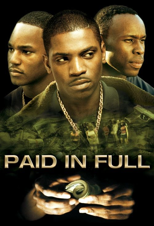 PAID IN FULL! One of the best gangsta movies!