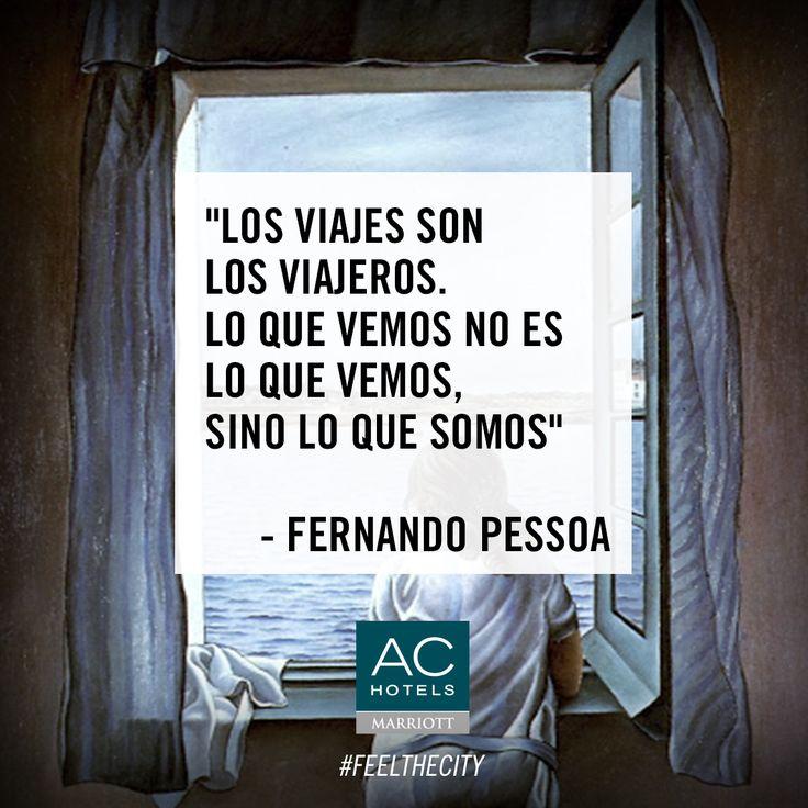 """""""Los viajes son los viajeros"""" #quotes #Pessoa"""