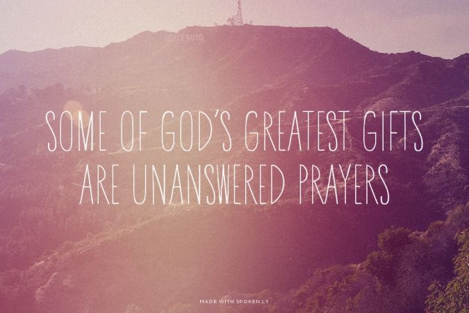 Some of God's greatest gifts are unanswered prayers | Alison made this with Spoken.ly
