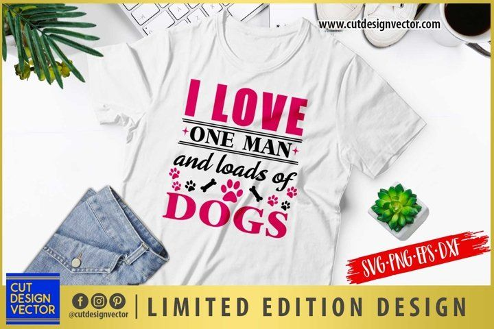 Download I Love One Man and Loads of Dogs SVG (841744)   SVGs ...