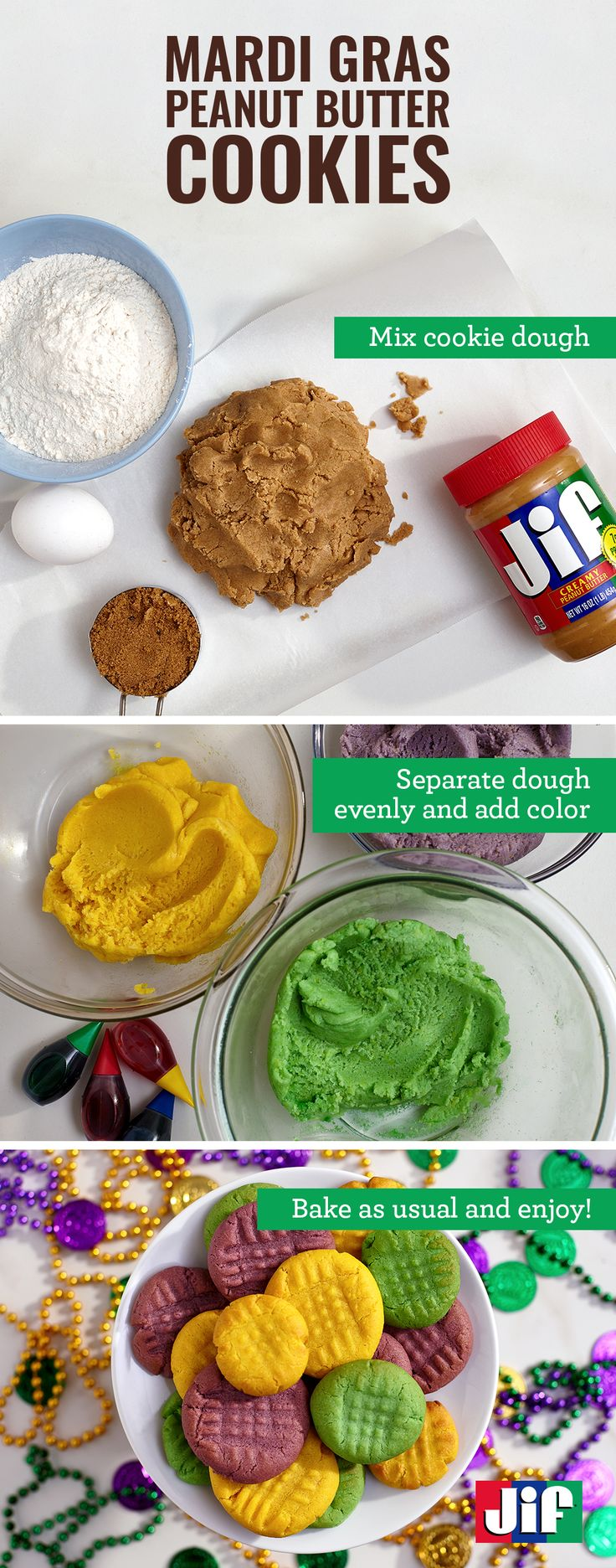 Transform our Irresistible Peanut Butter Cookies into a Mardi Gras dessert with a few quick and easy steps. Divide your cookie mix into three bowls, add green, yellow and purple food coloring and bake. You will have festive treats in 24 minutes.