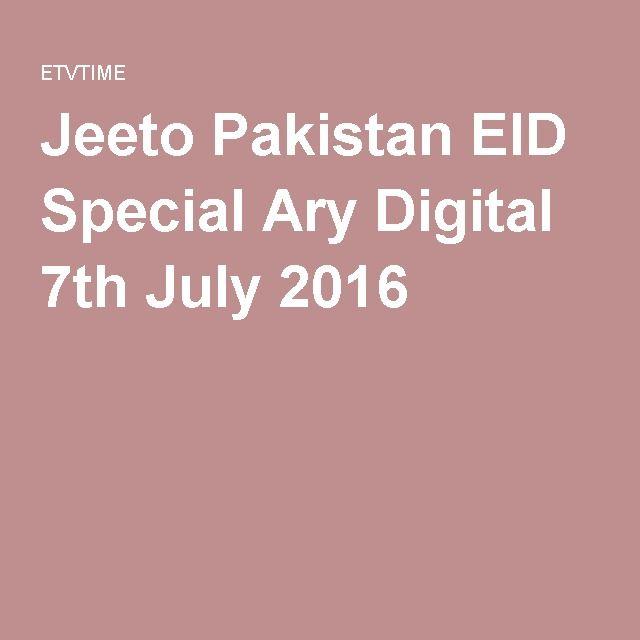 Jeeto Pakistan EID Special Ary Digital 7th July 2016