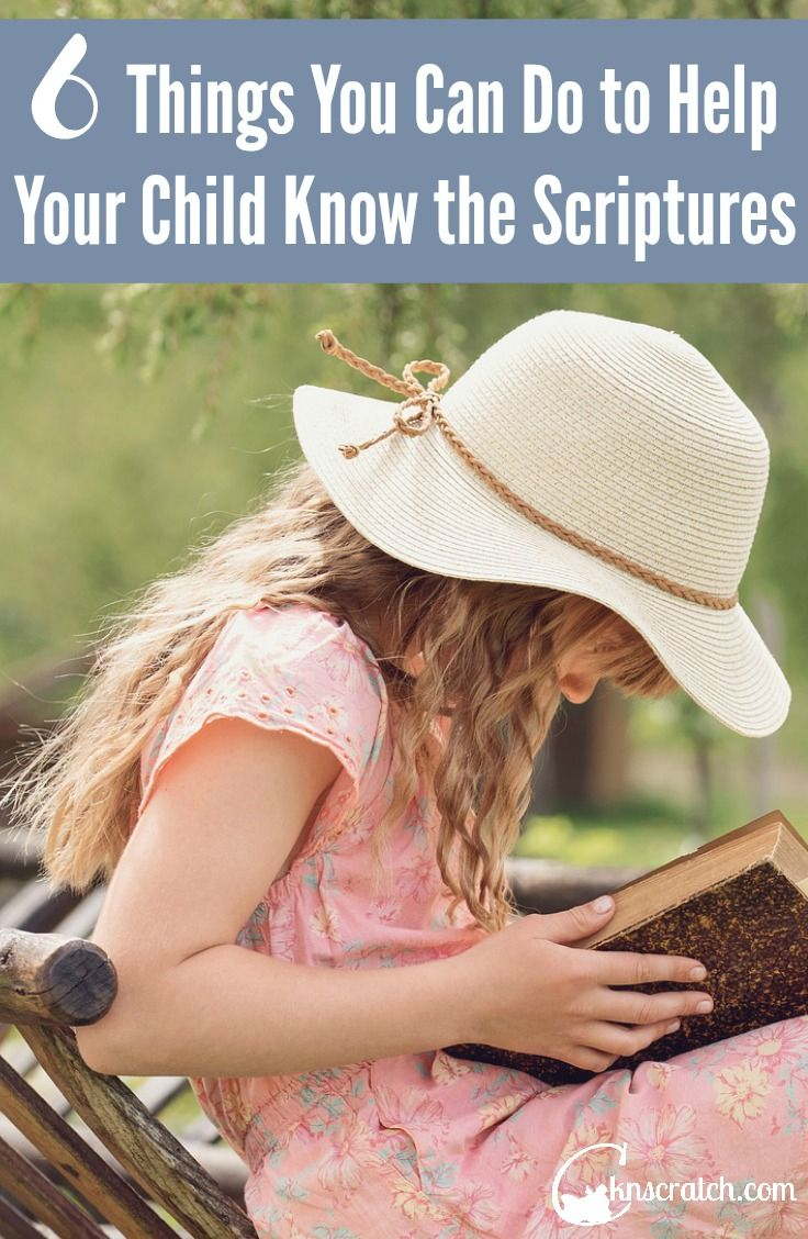 I need to remember these great ideas! 6 things to do to help your child get to know the scriptures.