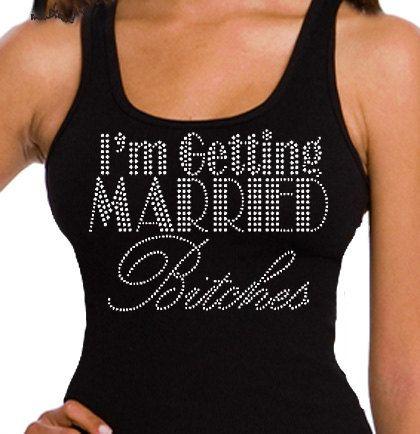 I'm getting Married Bitches Rhinestone