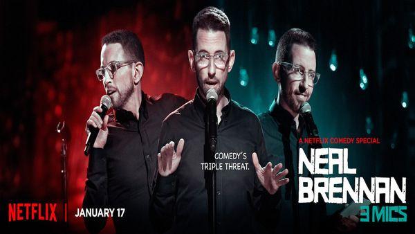 Neal Brennan Và 3 Nhân Cách – Neal Brennan: 3 Mics