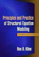 Principles and Practice of Structural Equation Modeling, Rex B. Kline