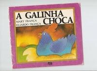 ESPAÇO PEDAGÓGICO: Atividades com o livro A galinha choca, de Mary e Eliardo França