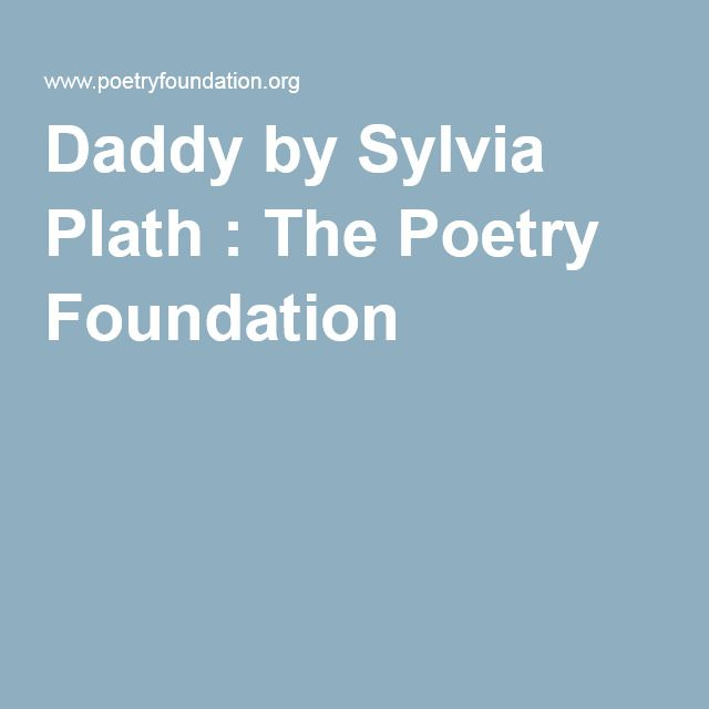Daddy by Sylvia Plath : The Poetry Foundation