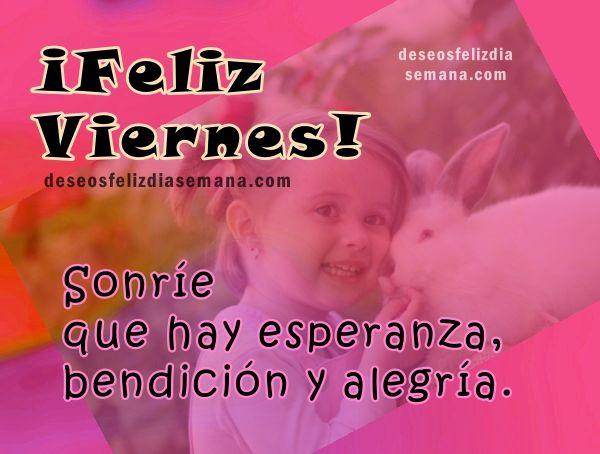 Centro Cristiano para la Familia: Feliz Viernes, sonríeque la vida lleva esperanza,b...