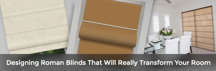 3 Tips for Designing Roman Blinds That Will Really Transform Your Room