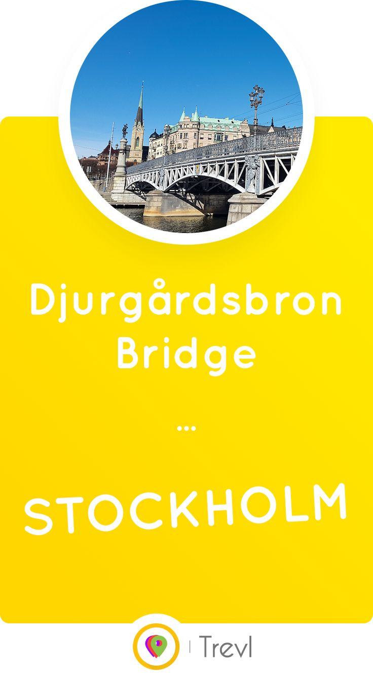 Learn about the exciting history of bridges connecting the Djurgården island to the rest of Stockholm, Sweden