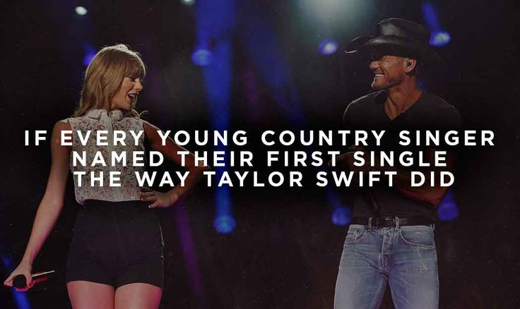 If Every Young Country Singer Named Their First Single The Way Taylor Swift Did