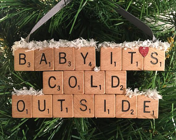 Baby Its Cold Outside Scrabble Ornament.