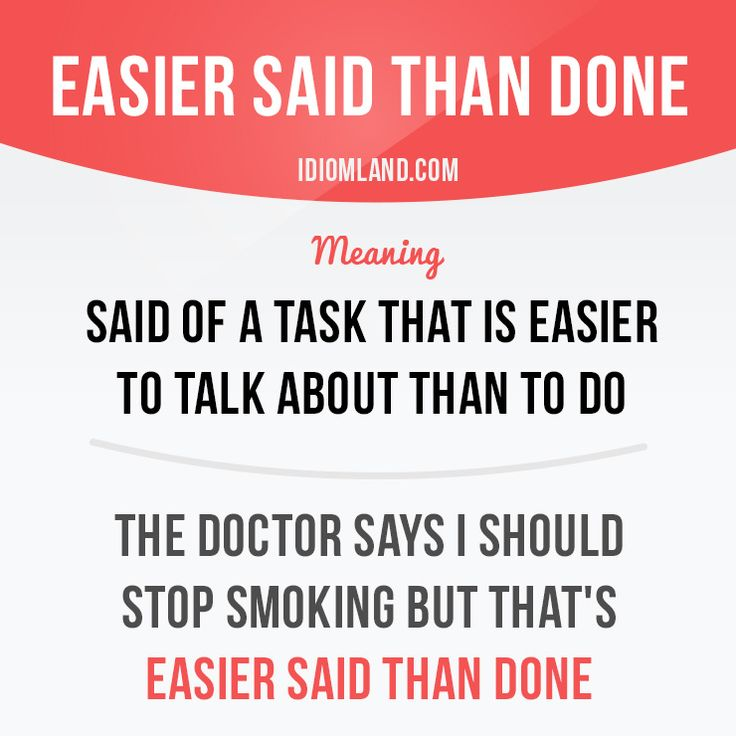 "English idiom with its meaning and an example: 'Easier said than done'. One of a series of ""Idiom Cards"" created by IdiomLand.com"