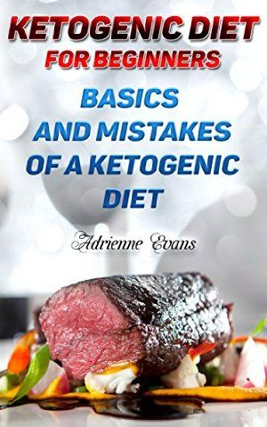29 January 2016 : Ketogenic Diet For Beginners: Basics And Mistakes Of A Ketogenic Diet: (Lose Belly Fat Fast, Ketogenic Diet For... by Adrienne Evans www.dailyfreebook...