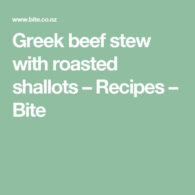 Greek beef stew with roasted shallots – Recipes – Bite