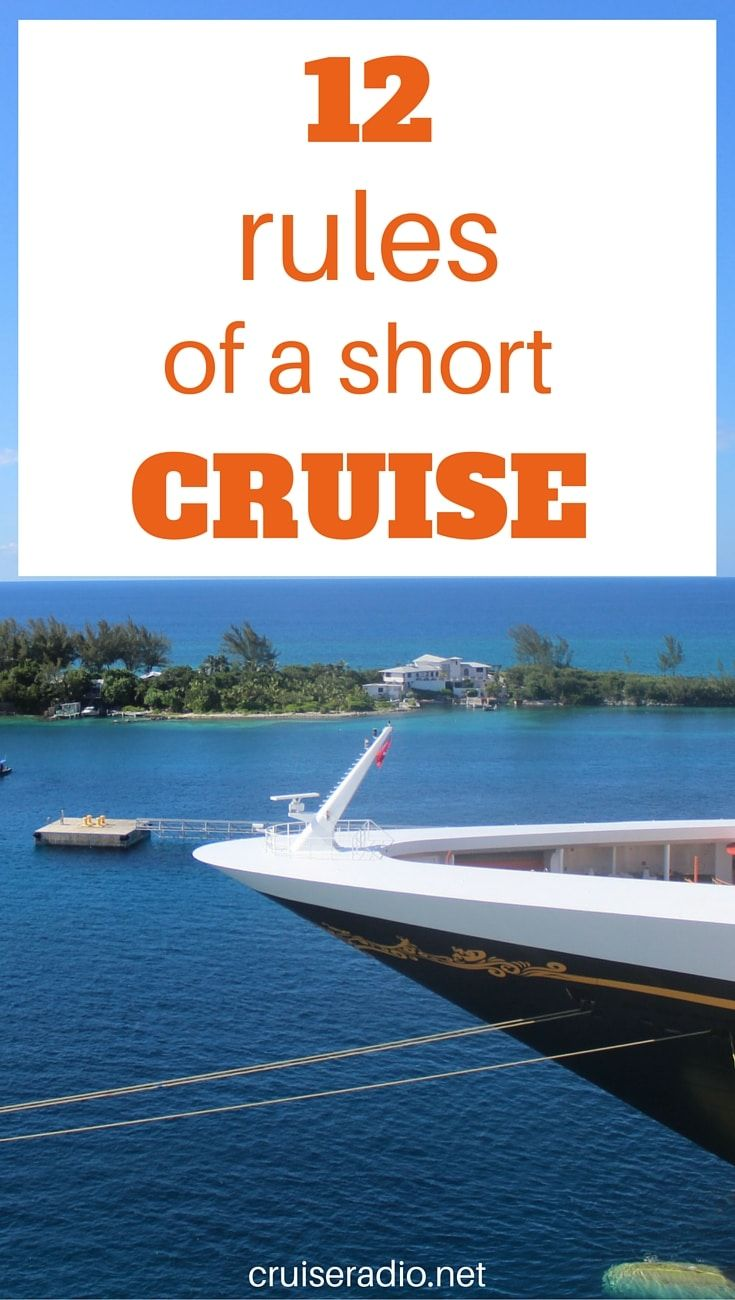 By definition a short cruise is considered three or four-days. Before you embark on your next short cruise remember these ground rules.