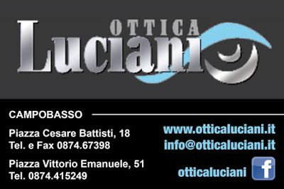 Ottica Luciani - Campobasso  Piazza Vittorio Emanuele, 51 Campobasso  Piazza Cesare Battisti, 18 Campobasso