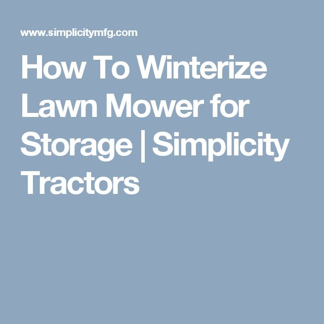 How To Winterize Lawn Mower for Storage | Simplicity Tractors