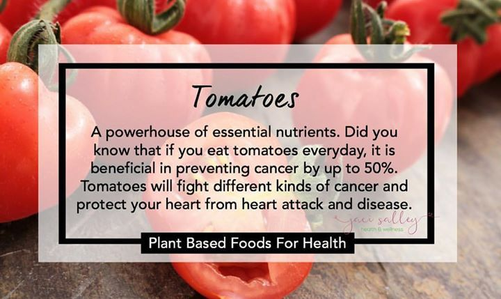 Tomatoes are a powerhouse of essential nutrients. Did you know that if you eat tomatoes everyday it is beneficial in preventing cancer by up to 50%. Tomatoes will fight different kinds of cancer and protect your heart from heart attack and disease.  Here is what is inside the humble tomato:  Lycopene one of nature's most powerful antioxidants. It is beneficial to fight different kind of diseases most of all to fight cancer.  Fiber in tomatoes prevents diabetes asthma colon cancer and lowers…