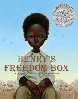 Henry's Freedom Box: A True Story from the Underground Railroad  (Picture Book)