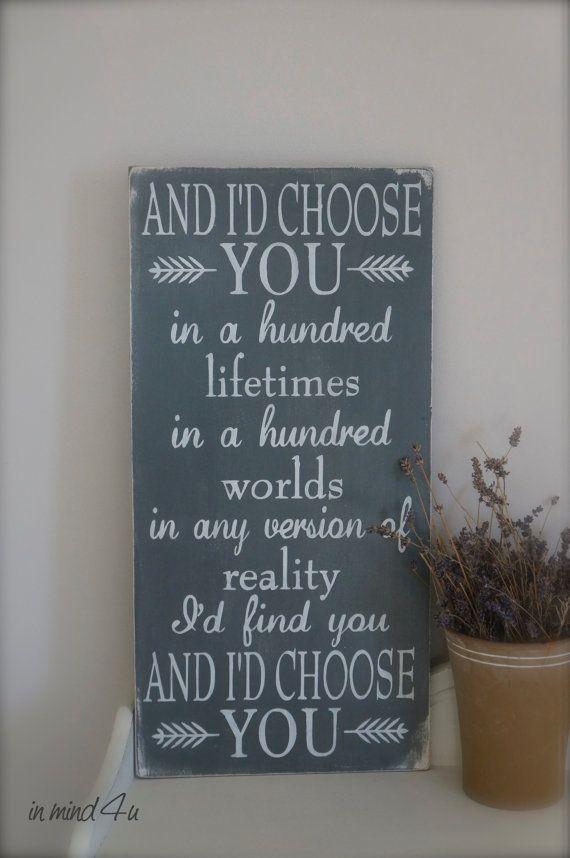 I'd Choose You Quote, Valentines Gift, Custom Wood Sign, Love Quote Sign, Wall Art, Sign, Quote Sign, Wood Sign, Vintage Sign
