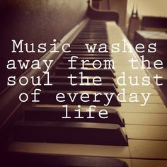 Pursuit of Joyfulness: Music Washes Away from the Soul the Dust of