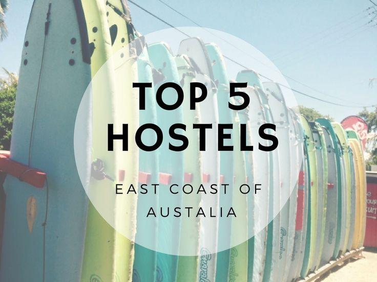 Top 5 East Coast Hostels #hostels #besthostels #eastcoast #travel #austalia #tourismaustralia #backpacker #tips #advice #travelblog