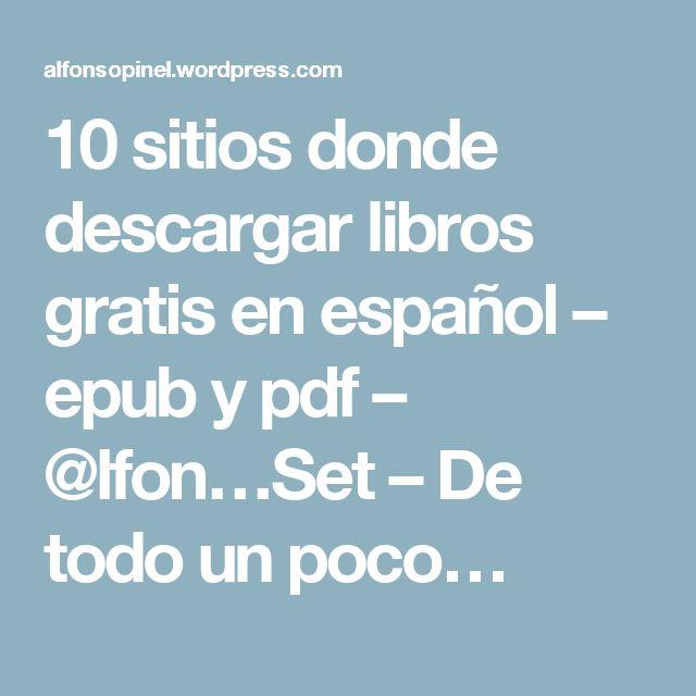 10 sitios donde descargar libros gratis en español – epub y pdf – @lfon…Set – De todo un poco…