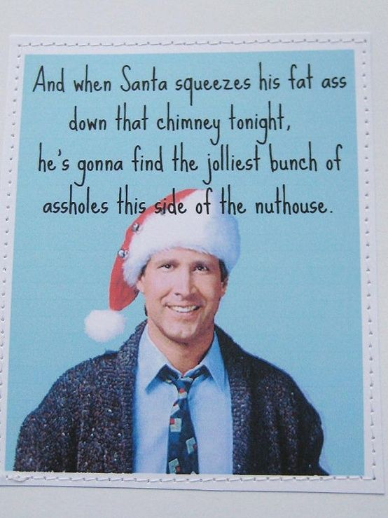 haha christmas vacation...My Fave!!