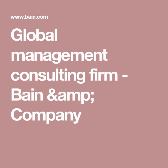 Global management consulting firm - Bain & Company