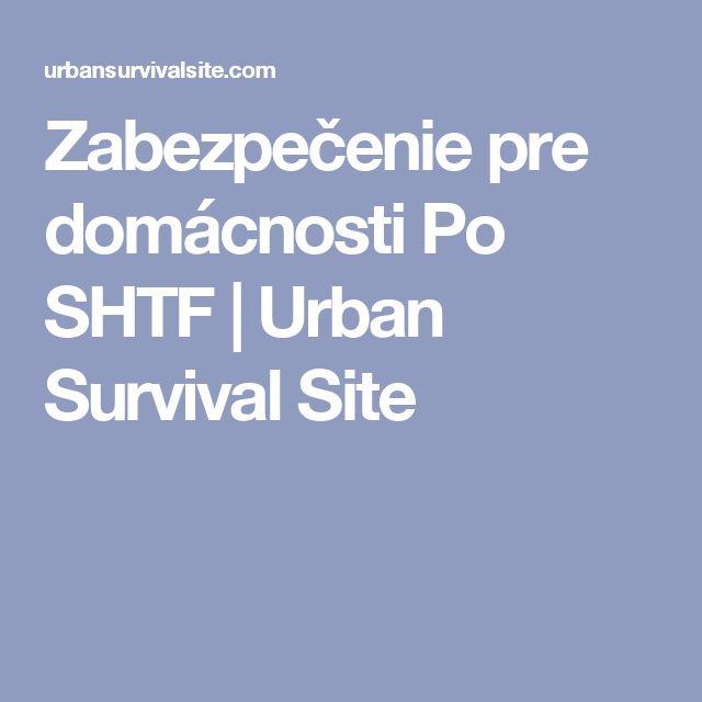 Zabezpečenie pre domácnosti Po SHTF |  Urban Survival Site
