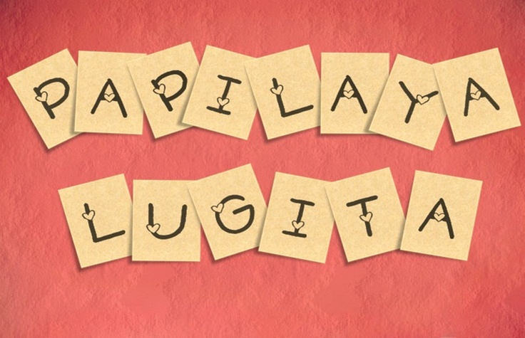 My name, Papilaya Lugita with funny font (: