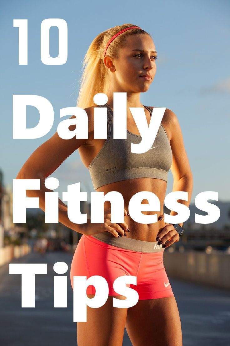 10 Daily Fitness Tips http://weeklyfitnesstips.com/10-daily-fitness-tips/