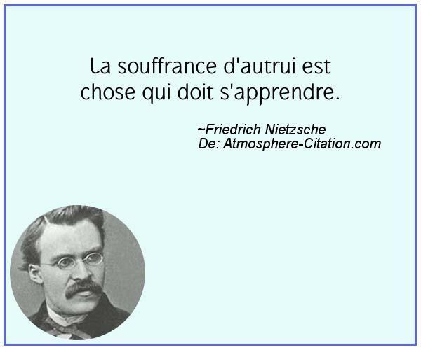 La souffrance d'autrui est chose qui doit s'apprendre.  Trouvez encore plus de citations et de dictons sur: http://www.atmosphere-citation.com/populaires/la-souffrance-dautrui-est-chose-qui-doit-sapprendre.html?