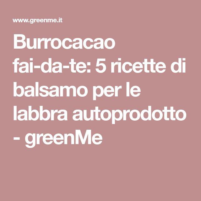 Burrocacao fai-da-te: 5 ricette di balsamo per le labbra autoprodotto - greenMe