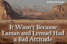 It Wasn't Because Laman and Lemuel Had a Bad Attitude