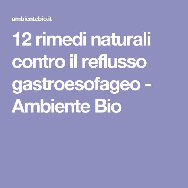 12 rimedi naturali contro il reflusso gastroesofageo - Ambiente Bio