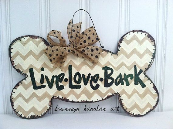 Live Love Bark Dog Bone Door Hanger  Bronwyn by BronwynHanahanArt