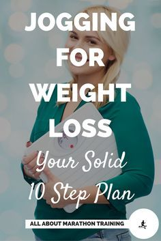 Jogging for Weight Loss is something that you be successful at if you have a plan and stick with it. I have outlined your 10 step plan here including nutritional information and training plans!  #allaboutmarathontraining #weightloss #jogging #running