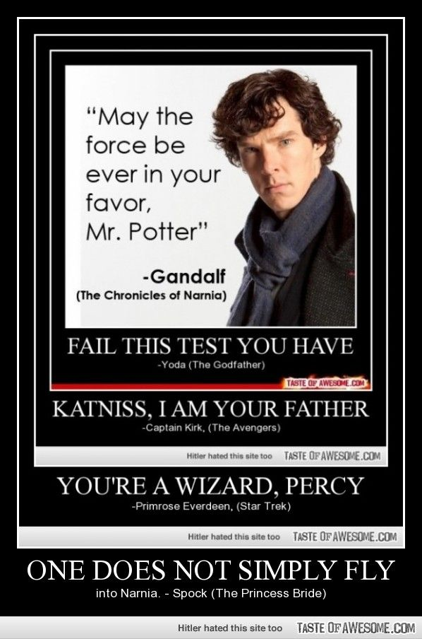 The best way to infuriate nerds from every fandom all at once.lol I understand all of the quotes!!
