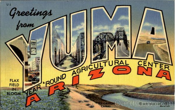 Greetings From Yuma, Arizona
