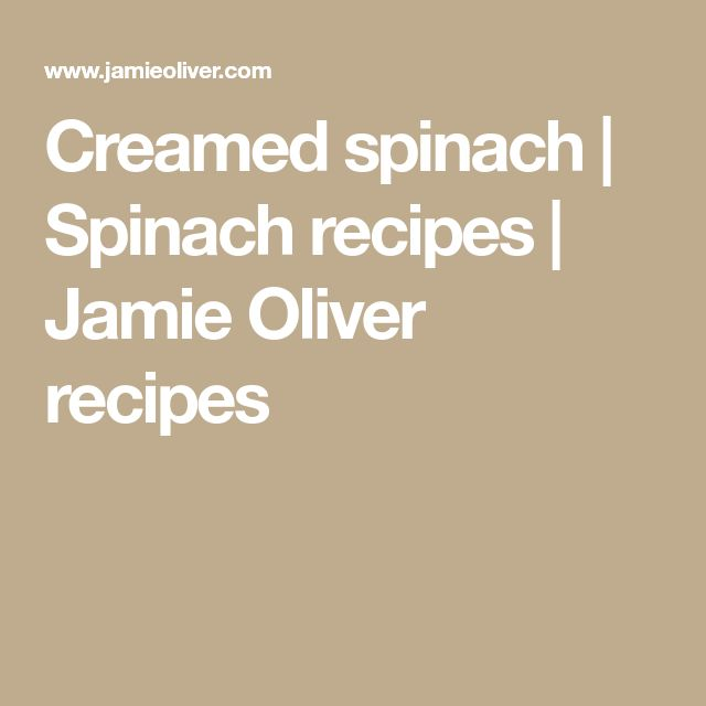 Creamed spinach | Spinach recipes | Jamie Oliver recipes