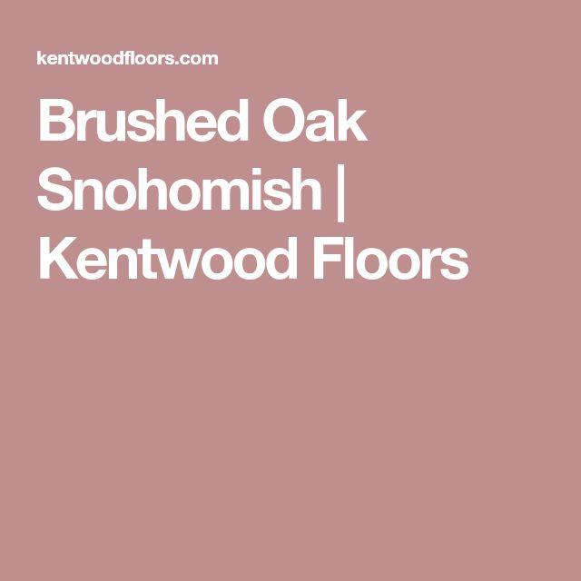 Brushed Oak Snohomish | Kentwood Floors